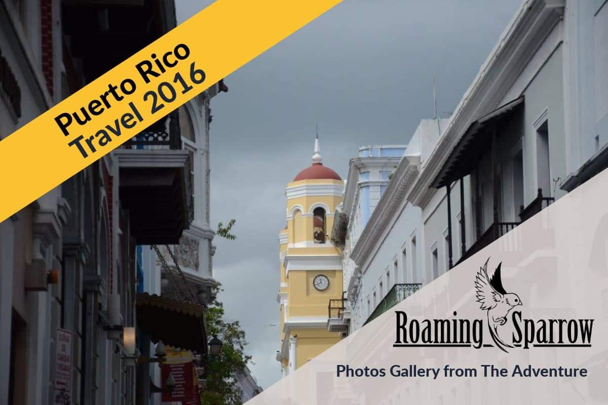 Puerto Rico Travel 2016 - Photo Gallery