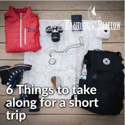 6 Things to take along for a short trip