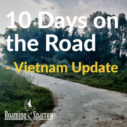 10 days on the road - Vietnam Update