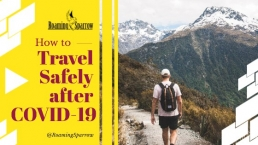 How to travel safely after COVID-19 : 7 Tips to keep you healthy!
