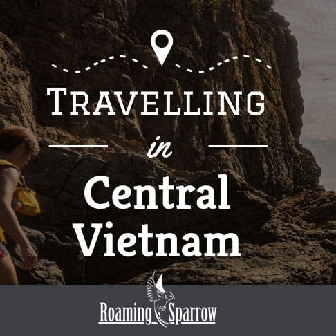 Traveling in Central Vietnam