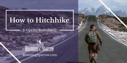 How to Hitchhike : 8 Tips for Basic Safely